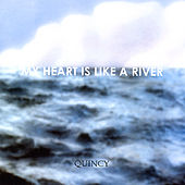 Play & Download My Heart Is Like a River by Quincy | Napster