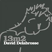 Play & Download 13 M² by David Delabrosse | Napster