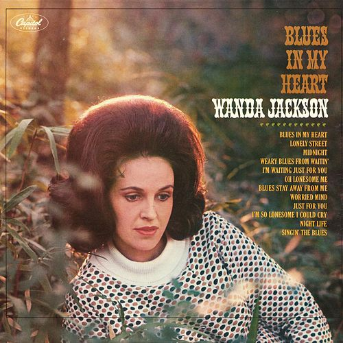 Blues In My Heart by Wanda Jackson