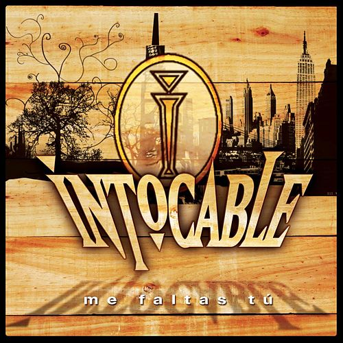 Me Faltas Tu by Intocable