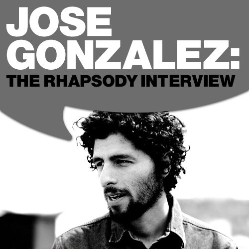 Jose Gonzalez: The Rhapsody Interview by José González