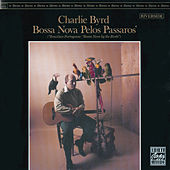 Play & Download Bossa Nova Pelos Passaros by Charlie Byrd | Napster