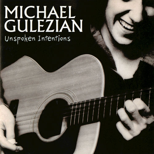 Play & Download Unspoken Intentions by Michael Gulezian | Napster