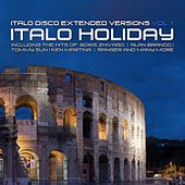 Play & Download Italo Disco Extended Versions, Vol. 1- Italo Holiday by Various Artists | Napster