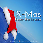 X-Mas Beach Bar Lounge (Finest Chillout & Lounge Music for Christmas on the Beach) by Various Artists