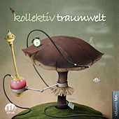Kollektiv Traumwelt, Vol. 10 by Various Artists