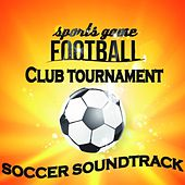 Sports Game Football, Club Tournament Soccer Soundtrack (The Ultimate Stadion Collection) by Various Artists