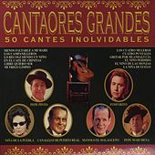 Play & Download Cantaores Grandes-50 Cantes Inolvidables by Various Artists | Napster