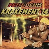 Play & Download Krakement 14 by Petit Denis | Napster