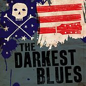 Play & Download The Darkest Blues by Various Artists | Napster