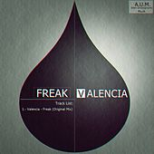 Play & Download Freak by Valencia | Napster