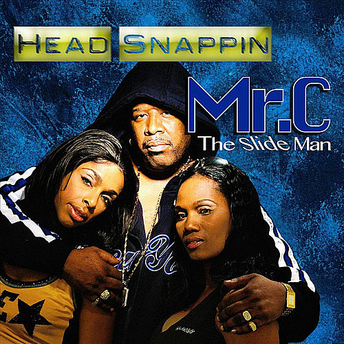 Play & Download Head Snappin by Mr. C The Slide Man | Napster