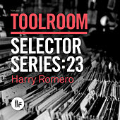 Play & Download Toolroom Selector Series: 23 Harry Romero by Various Artists | Napster