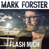 Flash mich by Mark Forster