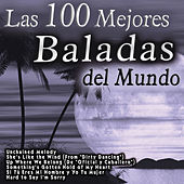 Play & Download Las 100 Mejores Baladas del Mundo by Various Artists | Napster