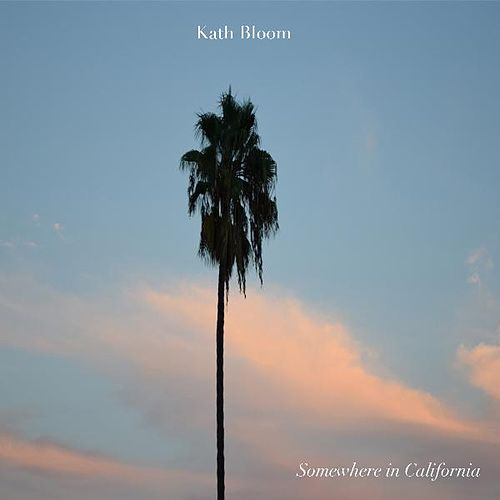 Play & Download Somewhere in California by Kath Bloom | Napster