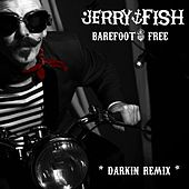 Play & Download Barefoot $ Free (Darkin Remix) by Jerry Fish | Napster