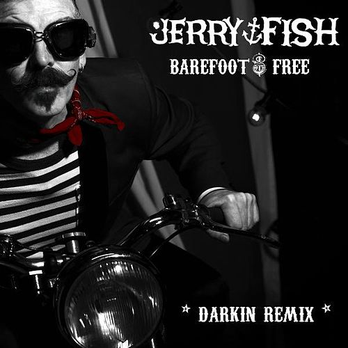Barefoot $ Free (Darkin Remix) by Jerry Fish