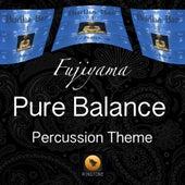 Play & Download Pure Balance (Percussion Theme) by Fujiyama | Napster