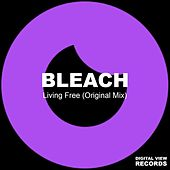 Living Free by Bleach