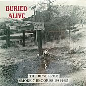 Buried Alive: The Best of Smoke 7 Records (1981-1983) by Various Artists