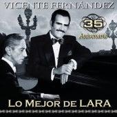 Play & Download 35 Aniversario Lo Mejor De Lara by Vicente Fernández | Napster