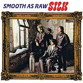 Play & Download Smooth As Raw Silk by Silk | Napster