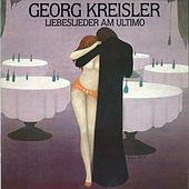 Liebeslieder am Ultimo by Georg Kreisler