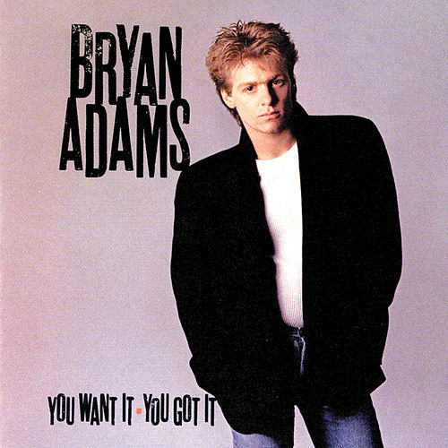 Play & Download You Want It, You Got It by Bryan Adams | Napster