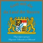 Play & Download Gott mit dir du Land der Bayern by Various Artists | Napster