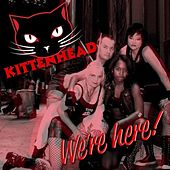 Play & Download We're Here! by Kittenhead | Napster
