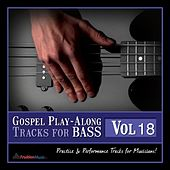 Gospel Play-Along Tracks for Bass Vol. 18 by Fruition Music Inc.