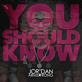 You Should Know by Jor'dan Armstrong