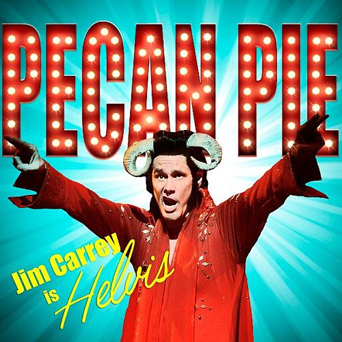 Pecan Pie by Jim Carrey