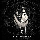 Play & Download Bye Bipolar by Fey | Napster