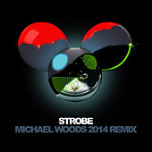 Play & Download Strobe (Michael Woods 2014 Remix) by Deadmau5 | Napster