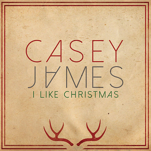 Play & Download I Like Christmas by Casey James | Napster