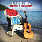 Play & Download Christmas in Blue Chair Bay by Kenny Chesney | Napster