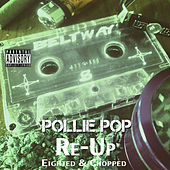 Re-Up by Pollie Pop
