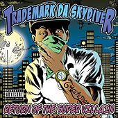 Play & Download Return of the Super Villain by Trademark The Skydiver | Napster