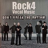 Play & Download Don't Break The Rhythm by Rock4 | Napster