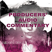 Producers' Audio Commentary to L'Abandon by Marianne Dissard
