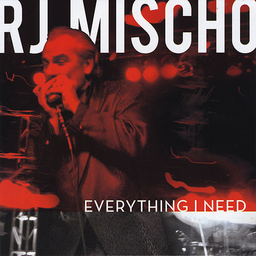Play & Download Everything I Need by R.J. Mischo | Napster