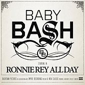 Ronnie Rey All Day by Baby Bash