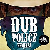 Play & Download Dub Police Remixes by Various Artists | Napster