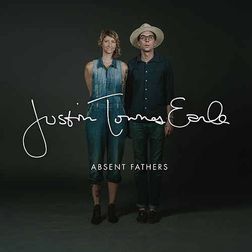 Play & Download Absent Fathers by Justin Townes Earle | Napster