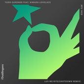 Luv Me Rite (Shotdown Remix) [feat. Kimara Lovelace] by Todd Gardner
