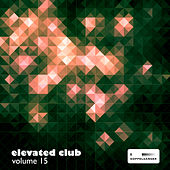 Elevated Club, Vol. 15 by Various Artists