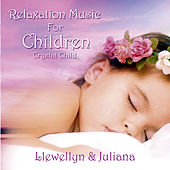 Relaxation Music for Children: Crystal Child by Llewellyn