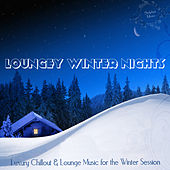 Loungey Winter Nights (Luxury Chillout and Lounge Music for the Winter Session) by Various Artists